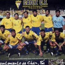 Coleccionismo deportivo: POSTER CÁDIZ C.F. - ASCENSO A PRIMERA EN CHAPIN - AÑO 2005. Lote 211779806