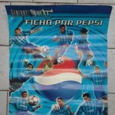 Coleccionismo deportivo: POSTER FUTBOL GENERATION NEXT FICHA POR PEPSI. Lote 211976648