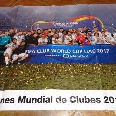 Coleccionismo deportivo: SUPER PÓSTER DE 83'5X59CM,Y REVISTADE FÚTBOL REAL MADRID, CAMPEONES MUNDIAL DE CLUBES 2017. Lote 222380552