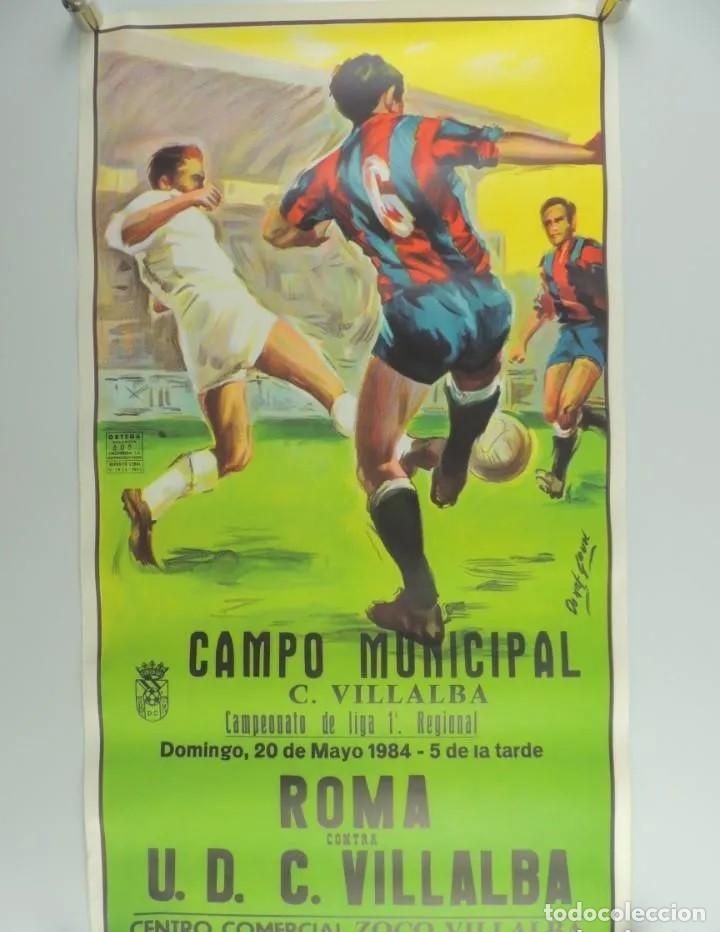 ANTIGUO CARTEL ORIGINAL AÑO 1984 = ROMA VS U.D.C. VILLALBA= EXCELENTEESTADO DIMENSIONES: 96 X 54 CM. (Coleccionismo Deportivo - Carteles de Fútbol)