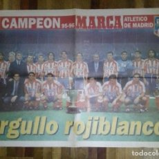 Coleccionismo deportivo: POSTER ATLETICO MADRID PERIODICO MARCA CAMPEONES 95-96 ORGULLO ROJIBLANCO 39 X 58 CM. Lote 224846726