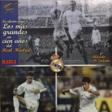Coleccionismo deportivo: POSTER GIGANTE REAL MADRID - LOS MAS GRANDES EN CIEN AÑOS - MARCA 1 DI STEFANO 2 HIERRO 3 RAUL 2002. Lote 224937556