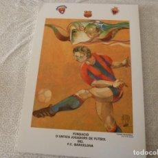 Coleccionismo deportivo: CARTEL ORIGINAL(48 X 34)FUNDACIÓN ANTIGUOS JUGADORES F.C.BARCELONA-ESPIRITU AZULGRANA-(JORDI ALUMÁ). Lote 225857550