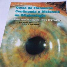 Coleccionismo deportivo: CURSO DE FORMACIÓN CONTINUADA A DISTANCIA EN OFTALMOLOGIA. U. DE ALICANTE CICLO 1997-1998 S1779T. Lote 226976970