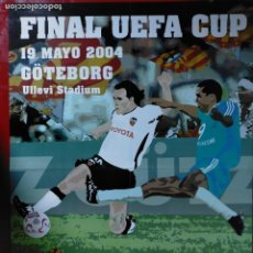 Coleccionismo deportivo: CARTEL FINAL UEFFA CUP -- VALENCIA C.F. VS OLYMPIQUE MARSELLA -- GOTEBORG 2004 -- 76 X 56 CM. Lote 232894635