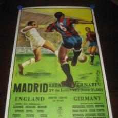 Coleccionismo deportivo: CARTEL POSTER FUTBOL MUNDIAL ESPAÑA 1982. INGLATERRA - ALEMANIA. ESTADIO SANTIAGO BERNABEU, MADRID. Lote 233034140