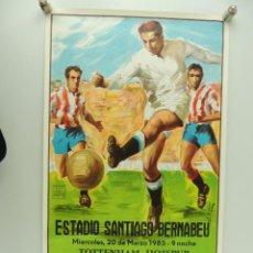 Coleccionismo deportivo: ANTIGUO CARTEL DE PARTIDO DE FÚTBOL – TOTTENHAM HOTSPUR – REAL MADRID AÑO 1985. Lote 234739640