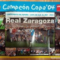 Coleccionismo deportivo: POSTER REAL ZARAGOZA CAMPEON COPA DEL REY 2004. Lote 236643065