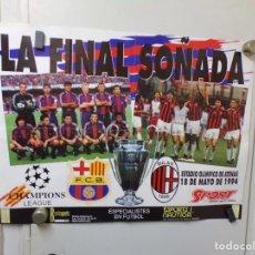 Coleccionismo deportivo: POSTER FUTBOL CLUB BARCELONA , MILAN LA FINAL SOÑADA SPORT 1994 CHAMPIONS LEAGUE. Lote 240858730