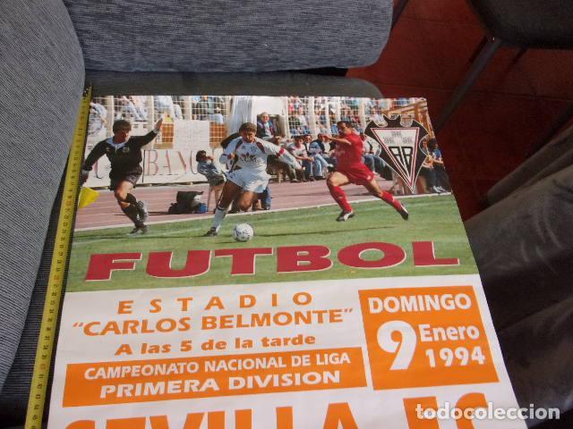 ALBACETE BPIE-SEVILLA FUTBOL 1 DIVISION,AÑO 1994 (Coleccionismo Deportivo - Carteles de Fútbol)