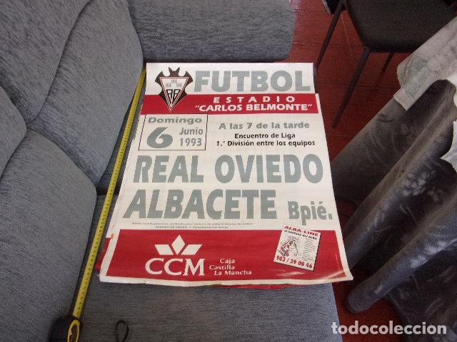 FUTBOL 1 DIVISION,PARTIDO ALBACETE-REAL OVIEDO,TAMAÑO GRANDE AÑO 1993 (Coleccionismo Deportivo - Carteles de Fútbol)