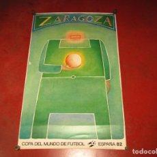 Colecionismo desportivo: ANTIGUO CARTEL SEDE DE ZARAGOZA COPA DEL MUNDO DE FUTBOL ESPAÑA 82 ILUSTRADO POR FOLON. Lote 261785850