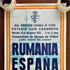 Coleccionismo deportivo: CARTEL ORIGINAL RUMANÍA ESPAÑA CAMPEONATO DE EUROPA DE FÚTBOL AÑO 1978 ESTADIO LUIS CASANOVA. Lote 265484489