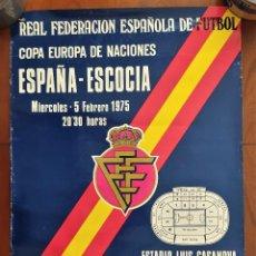 Coleccionismo deportivo: CARTEL ORIGINAL ESPAÑA ESCOCIA COPA EUROPEA DE NACIONES AÑO 1975 ESTADIO LUIS CASANOVA. Lote 265485174