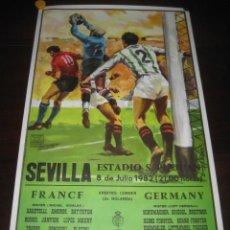 Coleccionismo deportivo: POSTER CARTEL FUTBOL MUNDIAL ESPAÑA 1982. ESTADIO SANCHEZ PIZJUAN, SEVILLA. FRANCIA - ALEMANIA. Lote 246728330