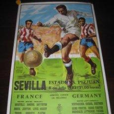 Coleccionismo deportivo: POSTER CARTEL FUTBOL MUNDIAL ESPAÑA 1982. ESTADIO SANCHEZ PIZJUAN, SEVILLA. FRANCIA - ALEMANIA. Lote 266913659