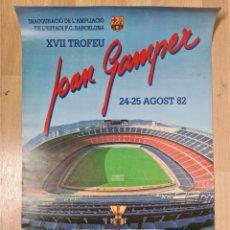 Collezionismo sportivo: CARTEL XVII TROFEU JOAN GAMPER 1982 INAUGURACIÓ AMPLIACIÓ ESTADI FC BARCELONA FÚTBOL BARÇA - DANONE. Lote 267280379