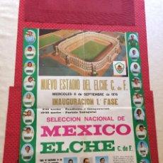 Coleccionismo deportivo: INAUGURACIÓN NUEVO ESTADIO DEL ELCHE, C. F. - CARTEL - 8 DE SEPTIEMBRE DE 1976 - SELECCIÓN MEXICO. Lote 267596904