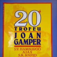 Coleccionismo deportivo: CARTEL FUTBOL - 20 TROFEU JOAN GAMPER - 1985 - S.V. HAMBURGO AJAX S.K. RAPID F.C. BARCELONA 68X48CM. Lote 267791509