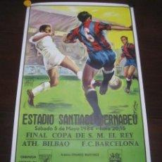 Coleccionismo deportivo: POSTER CARTEL FUTBOL FINAL COPA DEL REY 1984 ATH. BILBAO - F.C. BARCELONA. ESTADIO SANTIAGO BERNABEU. Lote 268298954