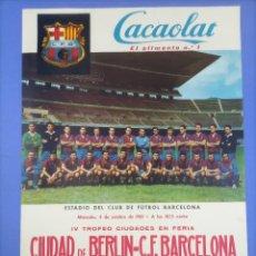 Coleccionismo deportivo: CARTEL - CIUDAD DE BERLIN-C.F. BARCELONA - 1961 - 60,5X42,5CM - IV TROFEO CIUDADES EN FERIA. Lote 268745539