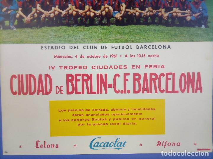 Coleccionismo deportivo: CARTEL - CIUDAD DE BERLIN-C.F. BARCELONA - 1961 - 60,5x42,5cm - IV TROFEO CIUDADES EN FERIA - Foto 2 - 268745539