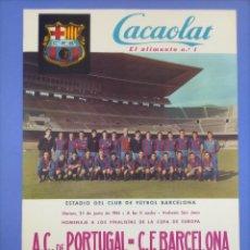 Coleccionismo deportivo: CARTEL - 1961 A.C.DE PORTUGAL-C.F. BARCELONA - FINALISTAS DE LA COPA DE EUROPA - DESPEDIDA KUBALA. Lote 268866059