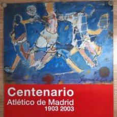Collectionnisme sportif: CARTEL DEL CENTENARIO DEL ATLÉTICO DE MADRID 1903-2003. Lote 275489838