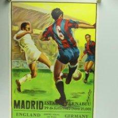 Collectionnisme sportif: ANTIGUO CARTEL DE PARTIDO DE FÚTBOL – COPA MUNDIAL 1982 ENGLAND - GERMANY. Lote 275568978