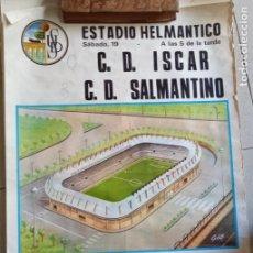 Coleccionismo deportivo: CARTEL DE FÚTBOL ESTADIO HELMÁNTICO.C.D. ISCAR VS C.D. SALMANTINO 1972. TAMAÑO 65X45. Lote 277583318