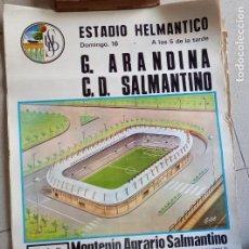 Coleccionismo deportivo: CARTEL DE FÚTBOL ESTADIO HELMÁNTICO. G. ARANDINA VS C.D. SALMANTINO 1972. TAMAÑO 65X45. Lote 277583718