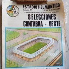 Coleccionismo deportivo: CARTEL DE FÚTBOL ESTADIO HELMÁNTICO. CAMPEONATO NAC SELECCIONES CÁNTABRA VS OESTE 1972. TAMAÑO 65X45. Lote 277584638