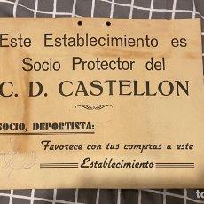 Coleccionismo deportivo: RARO CARTEL DE SOCIO PROTECTOR CD CASTELLÓN 1932-1936. Lote 287169473