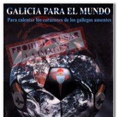 Coleccionismo deportivo: CARTEL GALICIA PARA EL MUNDO CELTA DE VIGO DEPORTIVO DE LA CORUÑA. Lote 294090713