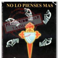 Coleccionismo deportivo: CARTEL NO LO PIENSES MAS CELTA DE VIGO. Lote 294091183