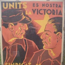 Carteles Guerra Civil: CARTEL GUERRA CIVIL ORIGINAL: UNITS ES NOSTRA LA VICTORIA, UGT 1936/37 , 101 X 70 CM. Lote 22323125