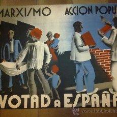 Carteles Guerra Civil: MARXISMO. ACCION POPULAR. VOTAD A ESPAÑA. LIT S. DURA. ILUSTRADOR R. P. 1936 ELECCIONES PRE GUERRA. Lote 29502946
