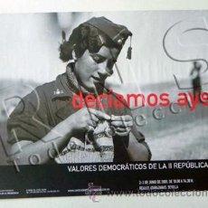 Carteles Guerra Civil: CARTEL EXPOSICIÓN DECÍAMOS AYER VALORES DEMOCRÁTICOS II REPÚBLICA - FOTO MILICIANA HISTORIA ARTE. Lote 29587713