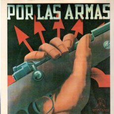 Carteles Guerra Civil: CARTEL GUERRA CIVIL,DOCUMENTOS INTERVIÚ, POR LAS ARMAS, 22X29CM. Lote 32339931