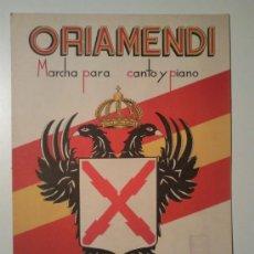 Carteles Guerra Civil: ORIAMENDI MARCHA CANTO Y PIANO. Lote 32815485