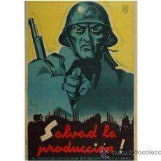 Carteles Guerra Civil: CARTEL ORIGINAL GUERRA CIVIL. SALVAD LA PRODUCCIÓN!. Lote 34255612