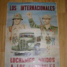 Carteles Guerra Civil: CARTEL - LOS INTERNACIONALES - LUCHAMOS UNIDOS A LOS ESPAÑOLES -. Lote 40392570