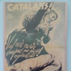 Carteles Guerra Civil: CARTEL GUERRA CIVIL - CATALANS... !! - REPRODUCCION. Lote 43703685