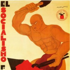Carteles Guerra Civil: GUERRA CIVIL. LÁMINA DEL CARTEL - EL SOCIALISMO FORJA UNA NUEVA ESPAÑA -. TAMAÑO A3. Lote 46310511