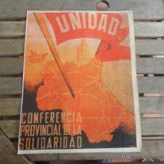 Carteles Guerra Civil: CARTEL TEMA GUERRA CIVIL 38.5 X 29 CM UNIDAD CONFERENCIA PROVINCIAL DE LA SOLIDARIDAD. Lote 48335614