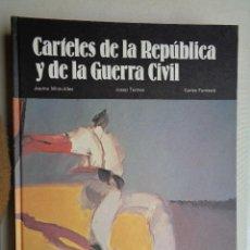 Carteles Guerra Civil: CARTELES DE LA REPUBLICA Y DE LA GUERA CIVIL ESPAÑOLA,-. Lote 54564368
