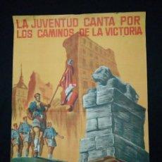 Carteles Guerra Civil: IMPORTANTE CARTEL AÑOS 40 POS GUERRA CIVIL FALANGE ESPAÑOLA DIA DE LA CANCION LA JUVENTUD CANTA. Lote 56804286