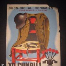 Carteles Guerra Civil: YO CUMPLI - SUBSIDIO AL COMBATIENTE - SEIX BARRAL- BARCELONA - MED- 24X35 CM APROX.. Lote 62378832