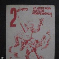 Carteles Guerra Civil: CARTEL BON-2 DE MAYO EL ARTE POR NUESTRA INDEPENDENCIA - AÑO 1938-GUERRA CIVIL -VER FOTOS-(V-11.235). Lote 87441460