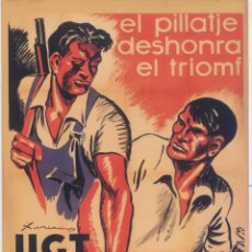 Carteles Guerra Civil: CARTEL GUERRA CIVIL ESPAÑOLA - UGT EL PILLATJE DESHONRA EL TRIOMF, EVITEU-LO ! - J. XIRINIUS (1937). Lote 89073964